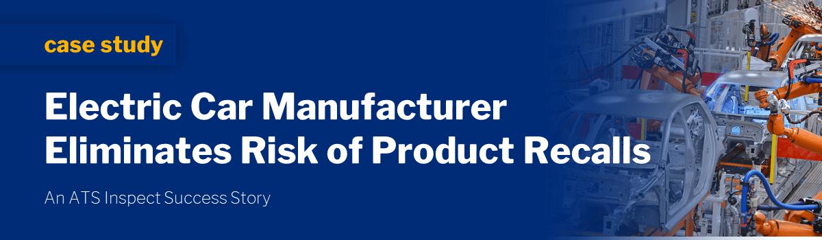Electric Car Manufacturer Eliminates Risk of Product Recalls